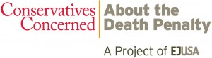 Conservatives Concerned About the Death Penalty, a project of EJUSA